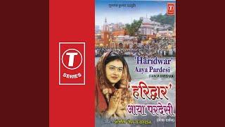 Main Pardesi Hoon Pehli Baar Aaya Hoon Darshan Karne Ganga Ke Haridwar Aaya Hoon