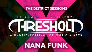 Nana Funk - Threshold X - The District Sessions