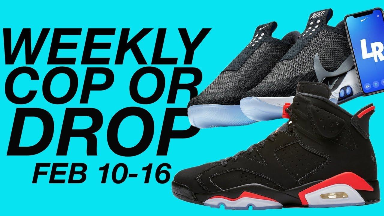 wholesale dealer 669b3 4dcea 2019 Weekly Cop or Drop  February 10-16 - Nike BB Adapt, Jordan 6 Infrared,  Jordan 1 Blue Chill ect.