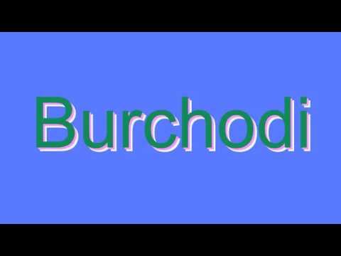 How to Pronounce Burchodi
