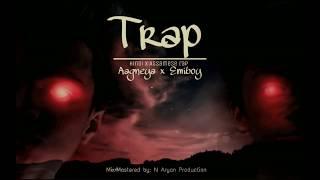 Trap || Hindi x assamese rap || Aagneya ft.Emiboy || Rike Luxx beats