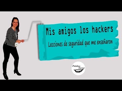 Mis amigos los hackers. Lecciones de seguridad digital que me enseñaron