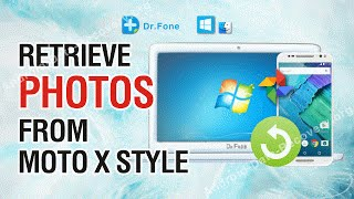 How to Retrieve Lost or Deleted Photos from Moto X Style