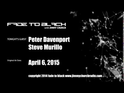 Ep. 233 FADE to BLACK Jimmy Church w/ Peter Davenport, Steve Murillo UFO LIVE on air
