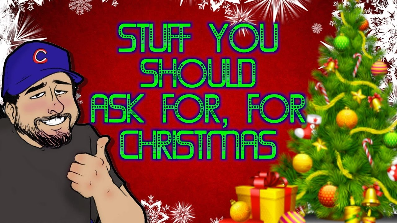 Stuff You Should Ask For For Christmas Top 5 Friday