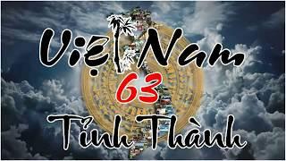 Nhạc Chế 63 Tỉnh Thành Việt Nam | Quê Bạn Ở Tỉnh Nào? Vào Đây Điểm Danh