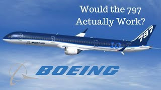 Would The Boeing 797 Actually Work?