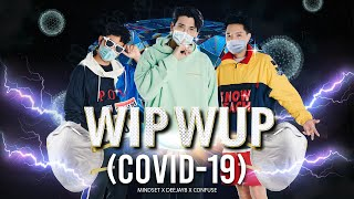 WIP WUP (Covid-19) - Mindset x DeejayB x Confuse [Official MV]