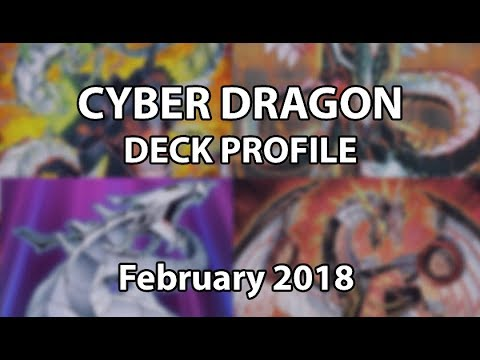 Cyber Dragon Deck Profile, February 2018 [post banlist & Extreme Force]