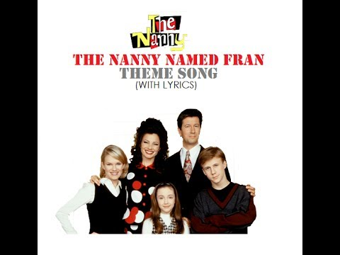 "Theme Song  ""The Nanny Named Fran"" (With Lyrics)"