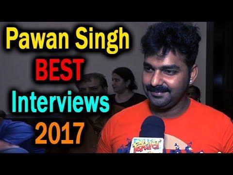 ये हैं पवन सिंह  के वो इंटरव्यू जिसे लाखों लोग देख चुके हैं  | 2017 Pawan Singh BEST Interviews