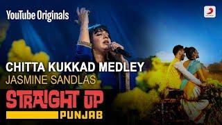 Folk Medley - Chitta Kukkad|Madhaniyan|Jutti Kasoori|Heere Heere|Jasmine Sandlas|Straight Up Punjab