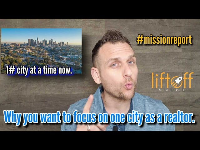 Why you want to focus on one city as a realtor - #Missionreport