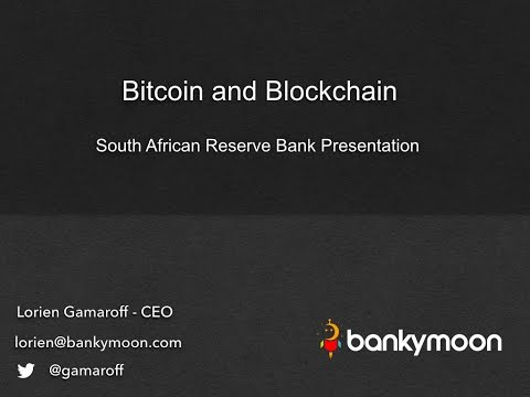 South African Reserve Bank - Bitcoin and Blockchain Presentation 2016