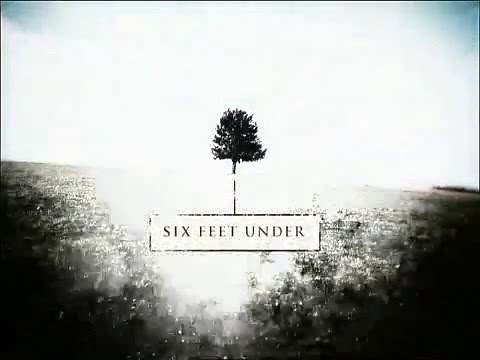 Intro Six Feet Under