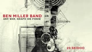 Ben Miller Band - 23 Skidoo [Audio Stream]