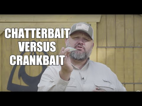 Chatterbait Versus Crankbaits   WHEN, WHERE, HOW and WHY