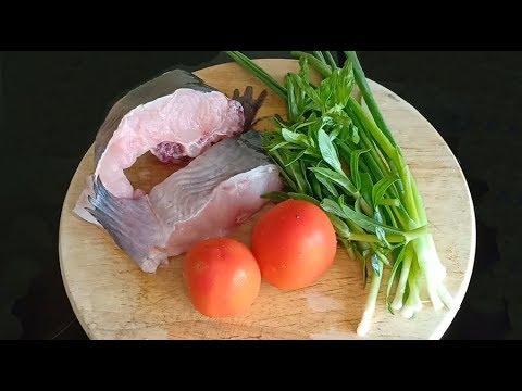 Cá lăng nấu canh chua ngon tuyệt | Đàn ông vào bếp