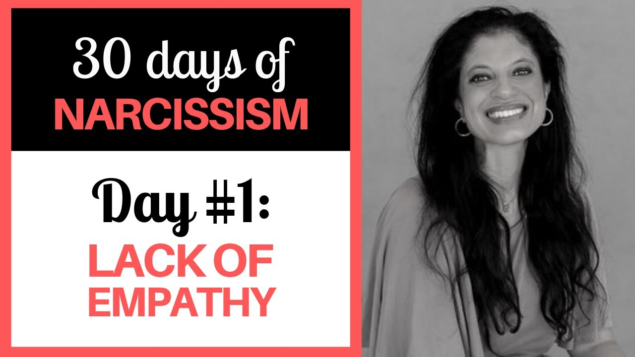 The narcissist's lack of empathy (30 DAYS OF NARCISSISM) - Dr. Ramani Durvasula