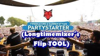 Tweekacore & Darren Styles -  Partystarter [Longtimemixer´s Flip TOOL]😎🎶