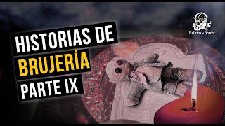 HISTORIAS DE BRUJERÍA IX (RECOPILACIÓN DE RELATOS DE TERROR)