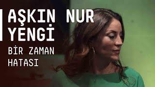Aşkın Nur Yengi - Bir Zaman Hatası / #akustikhane #sesiniac