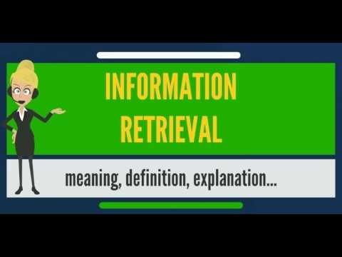 What is INFORMATION RETRIEVAL? What does INFORMATION RETRIEVAL mean? INFORMATION RETRIEVAL meaning
