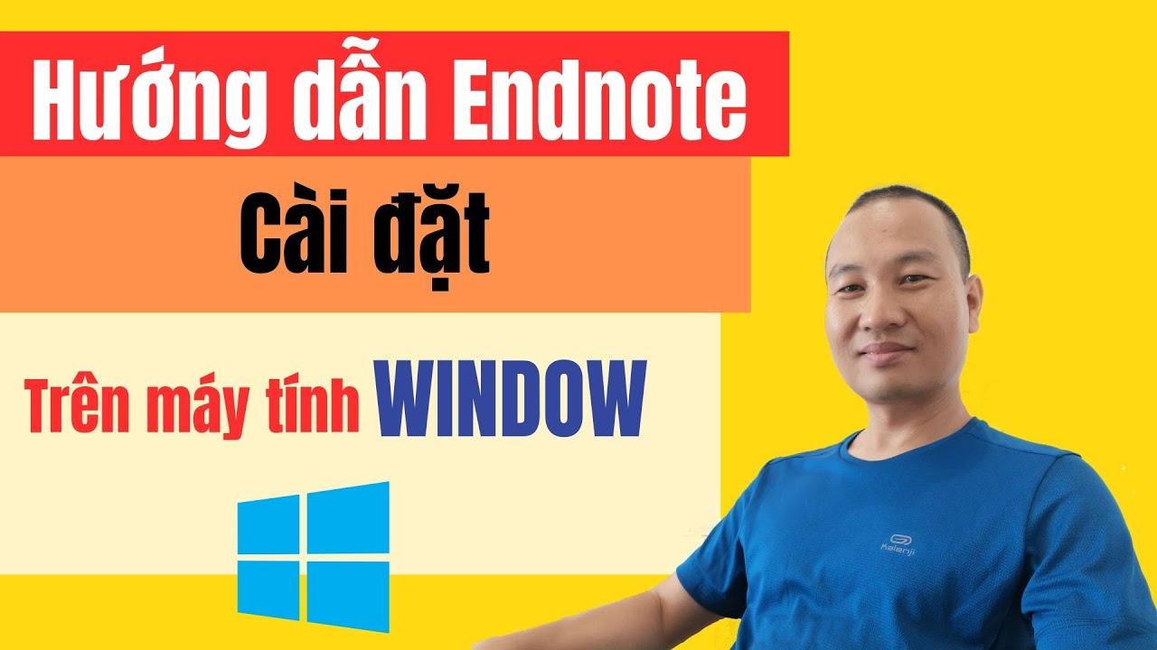 Hướng dẫn cài đặt Endnote trên máy tính Window | TS.BS. Vũ Duy Kiên