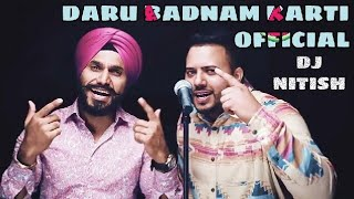DARU BADNAM KARTI REMIX | KAMAL KAHLON AND PARAM SINGH | DJ NITISH | NI LAK TERA PATLA JEYA