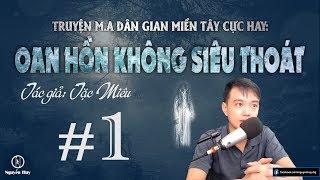 [Tập 1] OAN H.Ồ.N KHÔNG SIÊU THOÁT - Truyện ma Miền Tây có thật cực hay - Nguyễn Huy Vlog