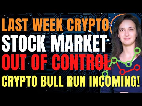last-week-crypto---stock-market-out-of-control-(crypto-bull-run-incoming!)