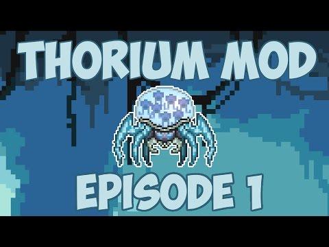 Terraria # 1 HUGE EXPANSION - 1.3.4 Thorium Mod Let's Play