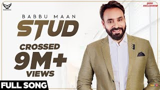 Babbu Maan - Stud (Full Song) | Ik C Pagal | New Punjabi Songs 2018