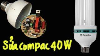 hướng dẫn sửa bóng compac 40w, Repair Guide compact 40w lamps