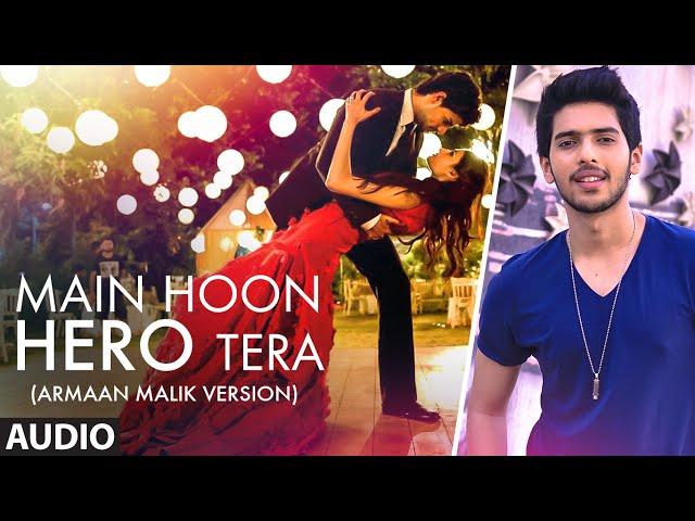 Main Hoon Hero Tera (Armaan Malik version) Full AUDIO Song | Hero | T-Series