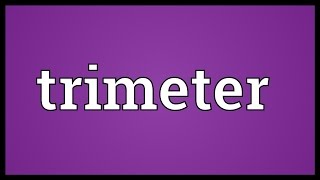 Trimeter Meaning