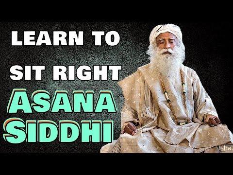 Sadhguru If you can sit in a posture for 2,5 Hrs you'll attain Asana Siddhi!