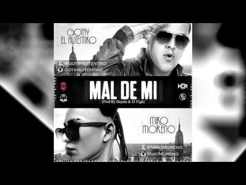 Gotay El Autentiko Ft. Miko Moreno - Mal De Mi (Visual Song) NEW REGGAETON 2013 - 2014