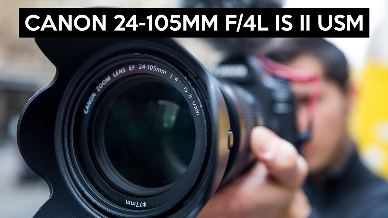 Canon EF 24-105mm F/4L IS II USM english review | great allrounder ...