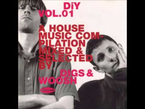 Digs & Woosh - DiY Vol 1 - 'A House Music Compilation'