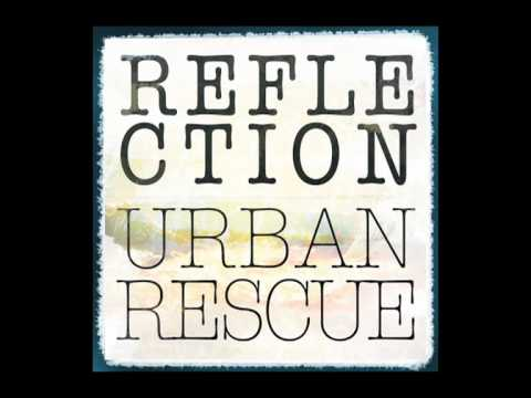 "Urban Rescue ""Reflection"""