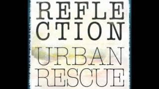 "Urban Rescue ""Reflection"""