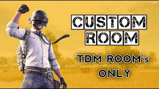 🔴 PUBG MOBILE Live || TDM \u0026 All Weapon custom rooms || unlimited Rooms 😍