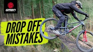 5 Common Mistakes To Avoid When Riding Drop Offs | MTB Skills
