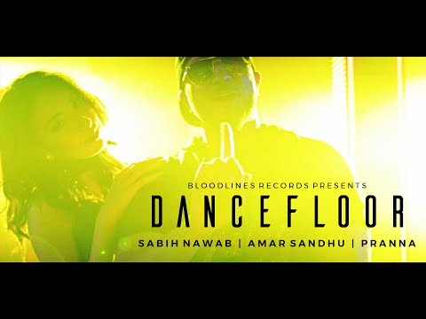 Dance Floor  - Sabih Nawab ft. Amar Sandhu & Pranna  |  New Desi Music 2017