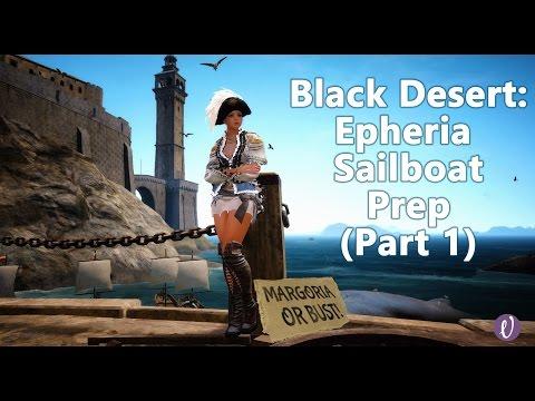Black Desert: Epheria Sailboat Prep - Part 1