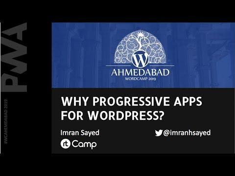 Why Progressive Web App for WordPress? | WordCamp Ahmedabad 2019 | pwa tutorial for beginners