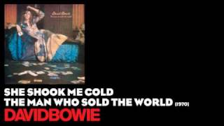 She Shook Me Cold - The Man Who Sold the World [1970] - David Bowie