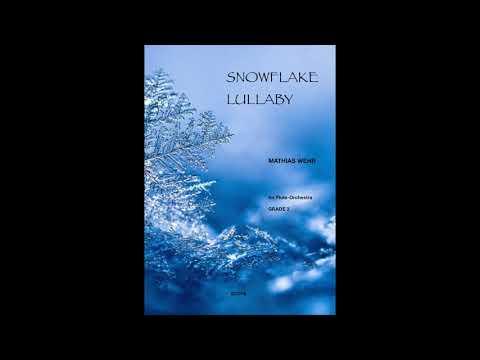 SNOWFLAKE LULLABY - by Mathias Wehr
