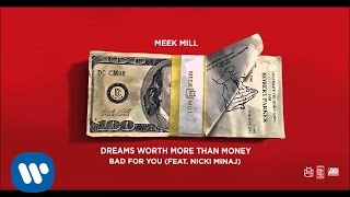 Meek Mill ft. Nicki Minaj - Bad For You
